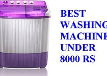 Best Washing Machine under 8000 Rs in India - Editor's Choice 2020 1